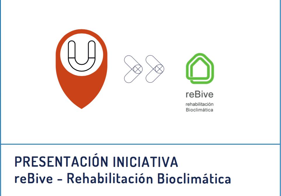 """Presentación de la iniciativa """"reBive – Rehabilitacion Bioclimatica"""""""