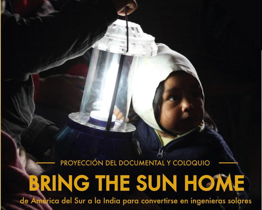 """Proyección del documental """"Bring the Sun Home"""""""