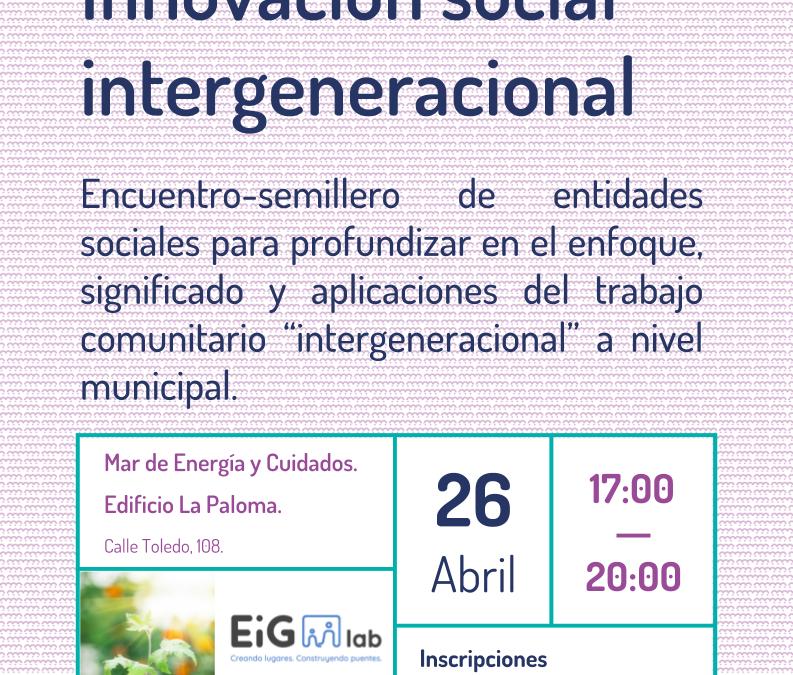 Innovación social e intergeneracional: Plantando la Semilla