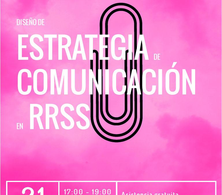 AFORO COMPLETO -Cómo diseñar una estrategia de comunicación en RRSS para tu proyecto