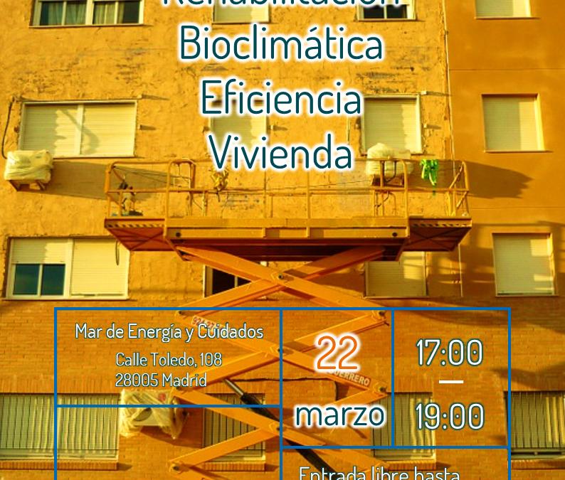 Rehabilitación, Bioclimática, Eficiencia, Vivienda. EMM unplugged.
