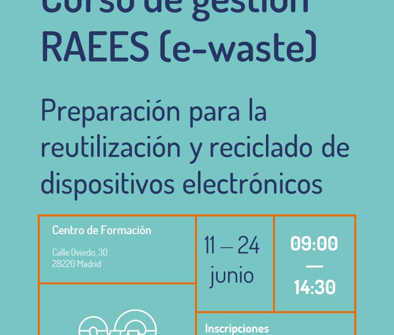 Curso Preparación para la reutilización en la gestión de RAEES (Residuos Aparatos Eléctricos y Electrónicos) – ewaste