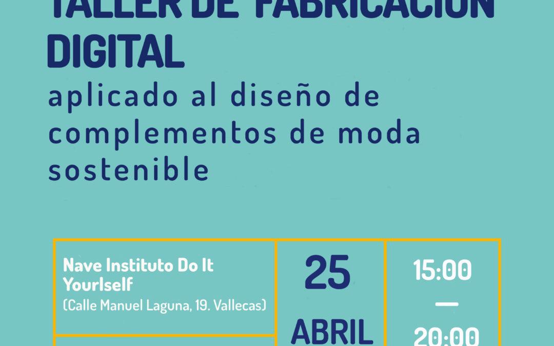 Taller de fabricación digital en el diseño de complementos de moda sostenible
