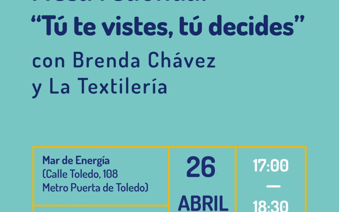 """Mesa redonda """"Tú te vistes, tú decides"""" con Brenda Chávez y colectivo La Textilería"""