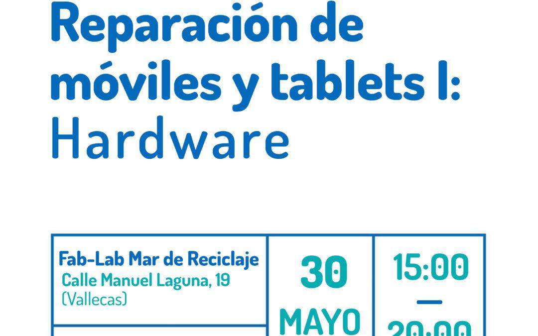 Taller Fab-Lab: Reparación de móviles y tablets I – Hardware
