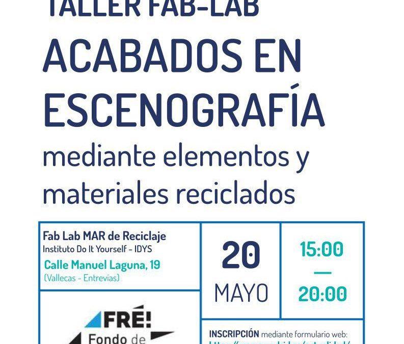Taller Fab-Lab: taller de acabados escenográficos sobre elementos reciclados