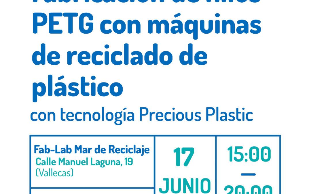 Taller Fab-lab: fabricación de hilos PETG con máquinas de reciclado de plástico con tecnología Precious Plastic